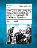 Lynn Gas-Light Company, Respondent, Appellant, V Aaron S Higgins et Al , Libellants, Appellees, John Lowell, 1275506542