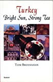 img - for Turkey: Bright Sun, Strong Tea book / textbook / text book