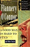 A Good Man Is Hard to Find, Flannery O'Connor, 0156364654