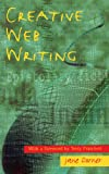 Creative Web Writing, Jane Dorner, 0713658541