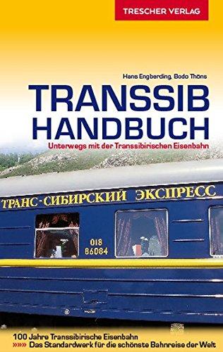 Transsib-Handbuch: Unterwegs mit der Transsibirischen Eisenbahn (Trescher-Reihe Reisen)