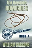 The Rawhide Homicides: Book 7 in the mystery series about the San Diego Police Homicide Detail and featuring Lieutenant Matthew Morgan (Volume 7)