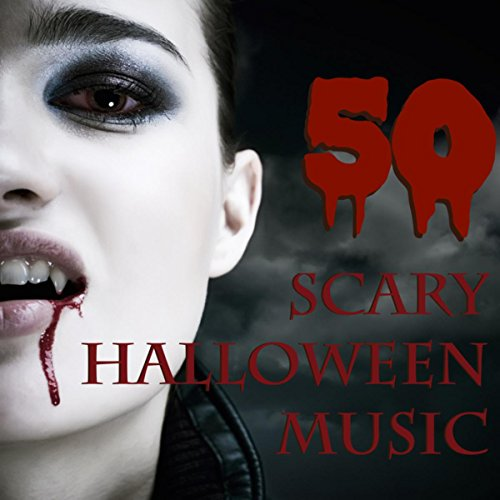 50 Scary Halloween Music - Horror Halloween Party Music & Evil Spooky Halloween Sound Effects with Ghosts, Vampires, Monsters and Zombies -