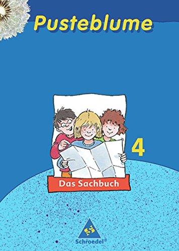 Pusteblume. Das Sachbuch - Ausgabe 2006 für das 4. Schuljahr in Schleswig-Holstein: Schülerband 4