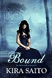 Bound, An Arelia LaRue Novel #1: YA Paranormal Romance, (The Arelia LaRue Series)