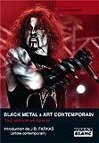 BLACK METAL & ART CONTEMPORAIN Tout détruire en beauté