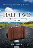 img - for Half Two: The Quest for a God-Honoring Encore book / textbook / text book