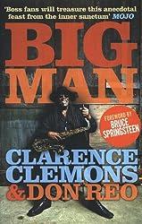 Big Man. Clarence Clemons & Don Reo
