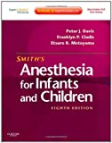 Download Smith's Anesthesia for Infants and Children: Expert Consult Premium Edition - Enhanced Online Features and Print, 8e by Peter J. Davis MD (2011-04-11) in PDF ePUB Free Online