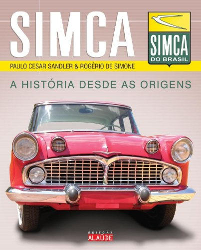 Simca. A Historia Desde as Origens
