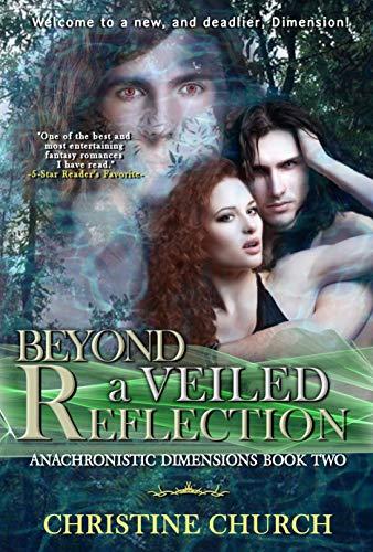Beyond A Veiled Reflection Anachronistic Dimensions Novel Book 2