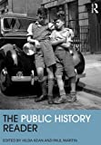 The Public History Reader (Routledge Readers in History)