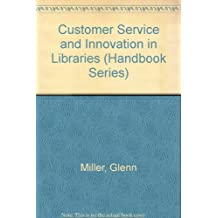 Customer Service & Innovation in Libraries