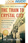 #8: The Train to Crystal City: FDR's Secret Prisoner Exchange Program and America's Only Family Internment Camp During World War II