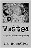 Wasted, S. R. McDaniel, 1615466436