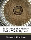 Is Leaving the Middle East a Viable Option?, Thomas H. Henriksen, 1288724667