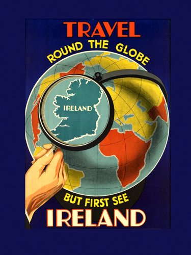 (See Travel round the Globe but First See Ireland Irish Dublin Travel Tourism Vintage Poster Repro 12