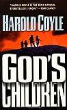 God's Children, Harold Coyle, 0312862962