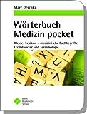 Wörterbuch Medizin pocket Kleines Lexikon - medizinische Fachbegriffe, Fremdwörter und Terminologie