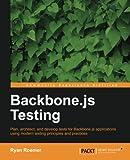 Backbone. Js Testing, Ryan Roemer, 178216524X