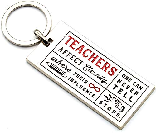 Teachers' Inspirational Quote Keychain - Teachers Affect Eternity, One Can Never Tell Where Their Influence Stops - Gift for Teacher for Birthday Christmas Teacher Appreciation (Silver Tone with Red) (Teacher Appreciation Gift Ideas For Male Teachers)