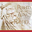 Rushed to the Altar Hörbuch von Jane Feather Gesprochen von: Jill Tanner