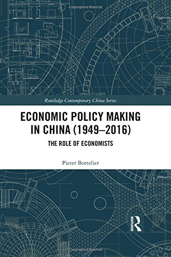 (Economic Policy Making In China (1949-2016): The Role of Economists (Routledge Contemporary China Series))
