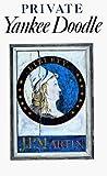 Private Yankee Doodle, Joseph P. Martin, 0915992108