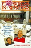 img - for Flowers in Winter: Defeating Cancer: A Westerner's Chinese Journey book / textbook / text book