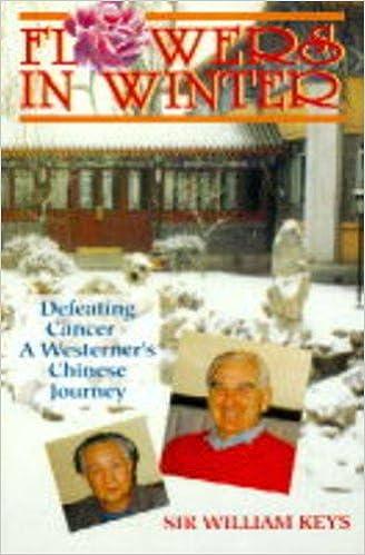 Gratis ebook downloads til ibooks Flowers in Winter: Defeating Cancer: A Westerner's Chinese Journey PDF ePub