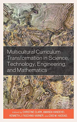 Multicultural Curriculum Transformation in Science, Technology, Engineering, and Mathematics (Foundations of Multicultural Education)