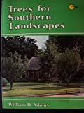 Trees for Southern Landscapes, Bill Adams, 0884158810