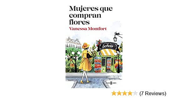 Amazon.com: Mujeres que compran flores (Spanish Edition) eBook: Vanessa Montfort: Kindle Store