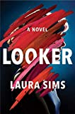 Looker: A Novel by  Laura Sims in stock, buy online here