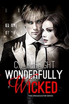 Wonderfully Wicked (The Dreamcaster Series Book 1) by [Burright, C.J.]