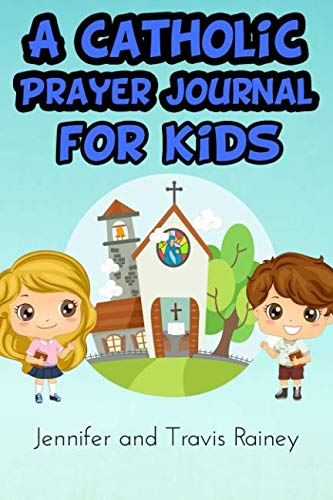 A Catholic Prayer Journal for Kids: Great Gift for First Communion, Easter, Christmas, Birthdays and - Communion Gift 1st