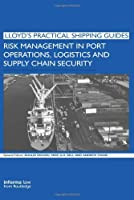Risk Management in Port Operations, Logistics and Supply Chain Security Front Cover
