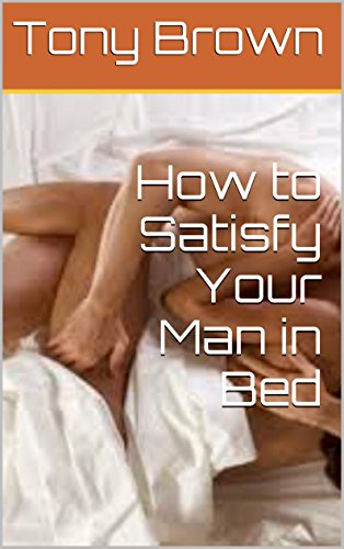 How to satisfy my husband in bed