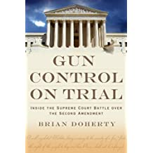 Gun Control on Trial: Inside the Supreme Court Battle Over the Second Amendment