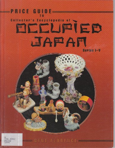 Price Guide to Collector's Encyclopedia of Occupied Japan: Series I-V