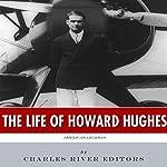 American Legends: The Life of Howard Hughes    Charles River Editors