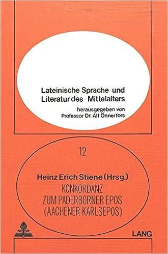 Book Konkordanz Zum Paderborner Epos (Aachener Karlsepos) (Lateinische Sprache Und Literatur Des Mittelalters)