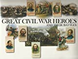 Great Civil War Heroes and Their Battles, , 0896595226