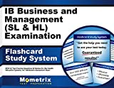 IB Business and Management (SL and HL) Examination Flashcard Study System: IB Test Practice Questions & Review for the International Baccalaureate Diploma Programme (Cards)