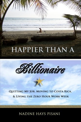 Happier Than a Billionaire: Quitting My Job, Moving