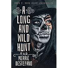A Long And Wild Hunt (The Dark Heart Chronicles Book 2)