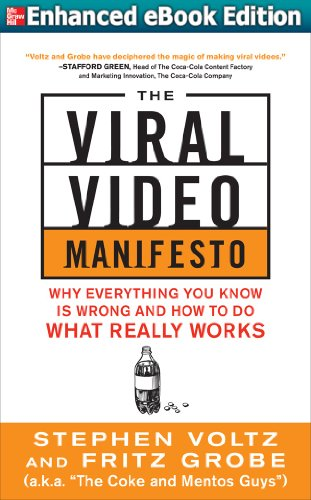The Viral Video Manifesto: Why Everything You Know is Wrong and How to Do What Really Works (ENHANCED EBOOK)