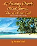 ... of Passing Clouds, Distant Shores, and Tales of a Cuban Cook, Marlene Vadell, 1479219789