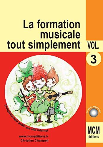 La Formation Musicale Tout Simplement Volume 3: méthode de solfège ...
