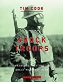 2: Shock Troops: Canadians Fighting The Great War 1917-1918 Volume Two